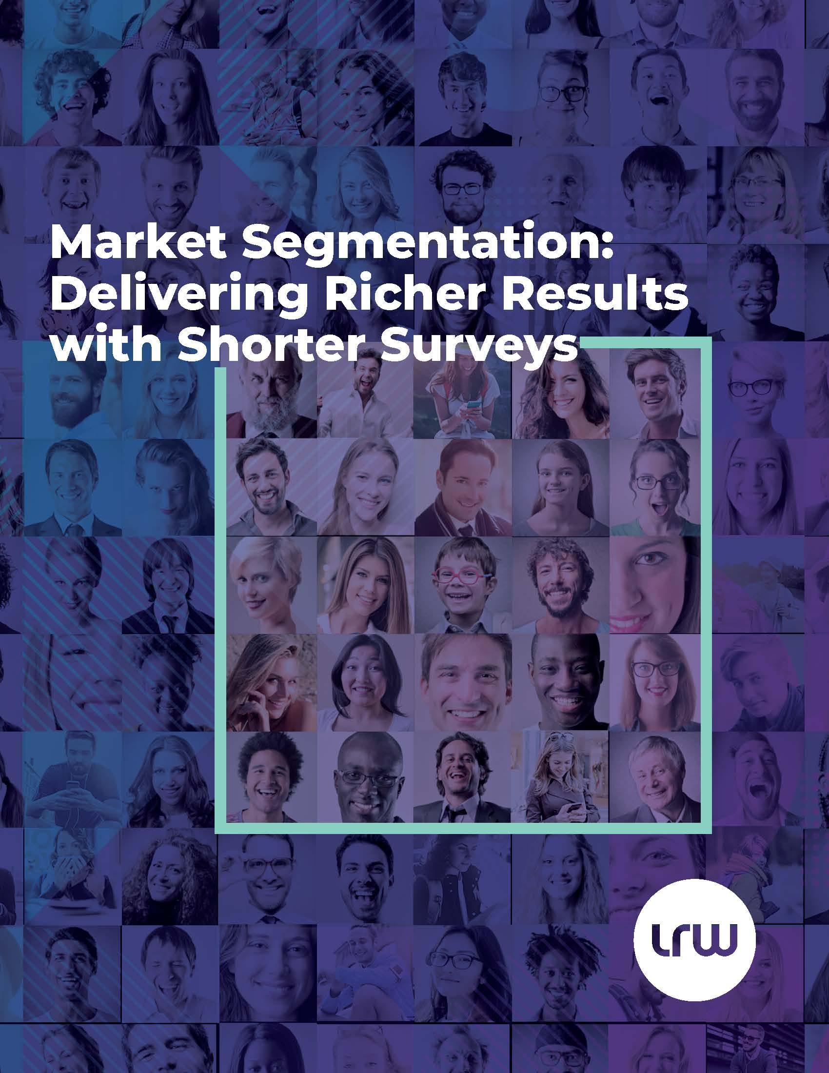 Market Segmentation Deliver Richer Results with Shorter Surveys_Cover